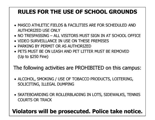 RULES FOR THE USE OF SCHOOL GROUNDS - MASCO ATHLETIC FIELDS & FACILITIES ARE FOR SCHEDULED AND AUTHORIZED USE ONLY.